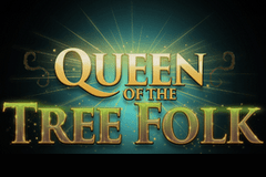 Queen of the Tree Folk